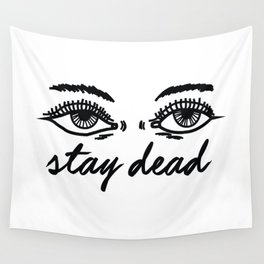 stay dead Wall Tapestry