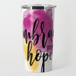 Embrace Stubborn Hope Travel Mug