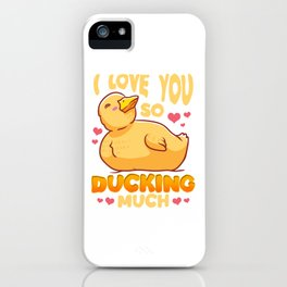 Cute & Funny I Love You So Ducking Much Duck Pun iPhone Case