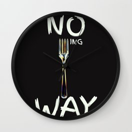 No Forking Way - by Genu WORDISIAC™ TYPOGY™ Wall Clock