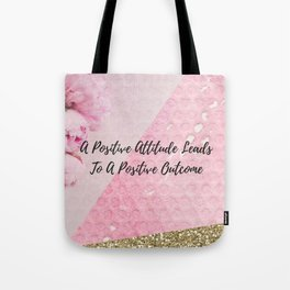 A positive attitude leads to a positive outcome Tote Bag