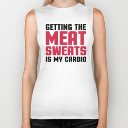Meat Sweats Funny Quote Biker Tank