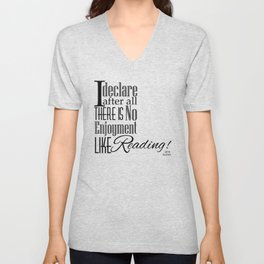 I Declare After All There Is No Enjoyment Like Reading - Jane Austen Quote from Pride and Prejudice Unisex V-Neck