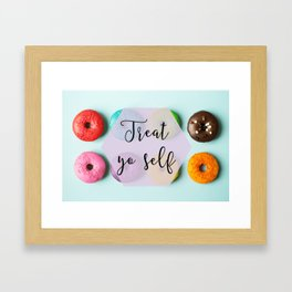Treat Yo Self Doughnuts Framed Art Print