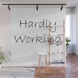 Hardly Working Wall Mural
