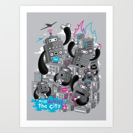 Must destroy the city - Revisited Art Print