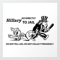 Hillary Clinton For Prison 2016 Art Print