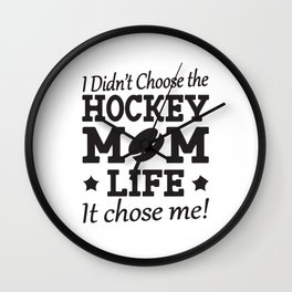 I Didn´t Choose The Hockey Mom Life Wall Clock