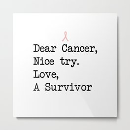 Nice Try, Cancer (Black Text) Metal Print
