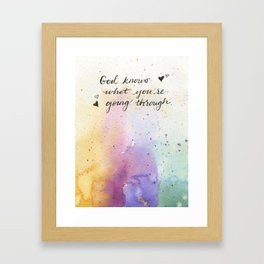 God knows what you're going through Framed Art Print