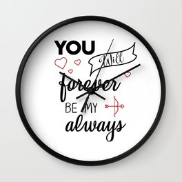 You will forever be my always Wall Clock