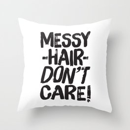 Messy Hair Don't Care Throw Pillow