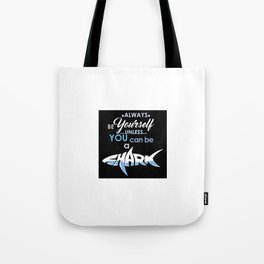 Always Be Yourself Shark Tote Bag