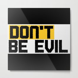 Don't Be Evil Metal Print