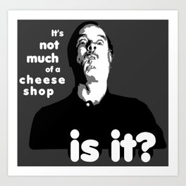 It's Not Much Of A Cheese Shop Illustration Art Print