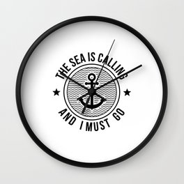 The Sea is calling and i must go Wall Clock