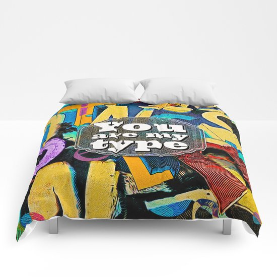 You Are My Type! Comforters