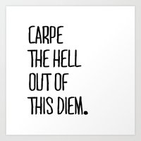 Carpe The Hell Out of This Diem White Version ///www.pencilmeinstationery.com Art Print