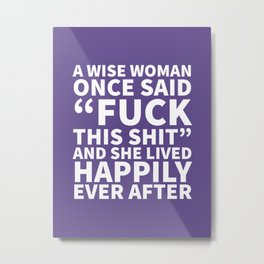 A Wise Woman Once Said Fuck This Shit (Ultra Violet) Metal Print