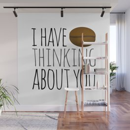 I've Bean Thinking About You Wall Mural