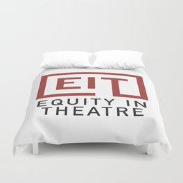 Equity in Theatre Duvet Cover