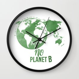 There Is No Planet B - Green Wall Clock