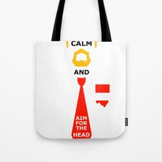 Stay Calm and aim for the head Tote Bag