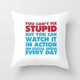 You Can See Stupid on Social Media T-shirt Throw Pillow