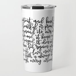 Love is patient and kind... 1 Corinthians 14:3-7 Travel Mug