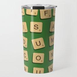 Life is... Travel Mug