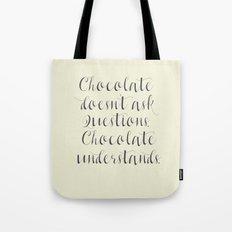 Chocolate understands, inspiration quote, coffeehouse, bar, restaurant, home decor, interior design Tote Bag