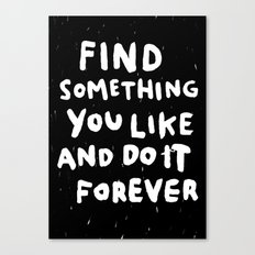 Find Something you like Canvas Print