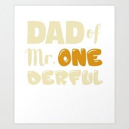Dad of MR. Onederful Wonderful 1st birthday boy Art Print