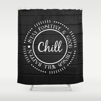 chill Shower Curtains featuring CHILL by Daniela Enriquez