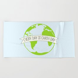 Every Day is Earth Day Beach Towel