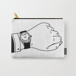 Life is Fleeting Carry-All Pouch