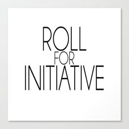 Roll for Initiative (simple) Canvas Print