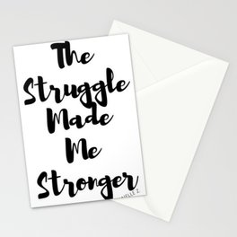 The Struggle Made Me Stronger Stationery Cards