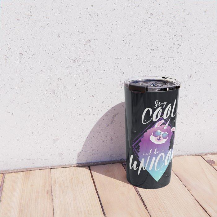 Stay cool and be a unicorn Travel Mug