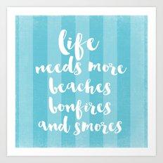 life needs more beaches Art Print