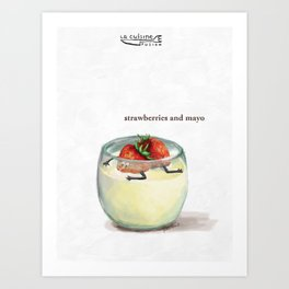 La Cuisine Fusion - Strawberries with Mayo Art Print