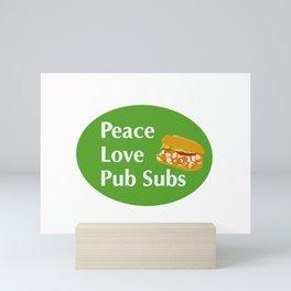 Peace, Love, Pub Subs Mini Art Print
