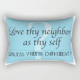 Love thy Neighbor Rectangular Pillow