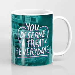A Treat Everday Coffee Mug