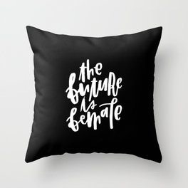 The Future is Female 2 Throw Pillow