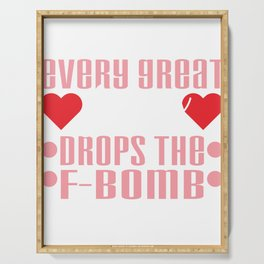 Have a great mom? Every Great Mom Drops the F-BOMB t-shirt design made for their loving children Serving Tray