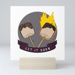 Let It Burn Mini Art Print