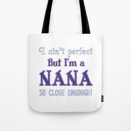 NEARLY PERFECT NANA Tote Bag