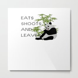 Eats, Shoots and Leaves Metal Print