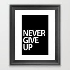 Never give up Framed Art Print